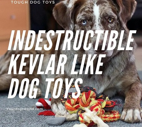 Indestructible kevlar like toys